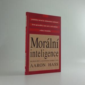náhled knihy - Morální inteligence : jak rozvíjet a kultivovat dobro v nás