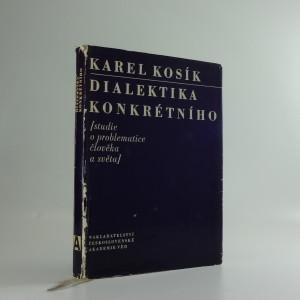náhled knihy - Dialektika konkrétního : (studie o problematice člověka a světa)