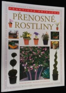 náhled knihy - Přenosné rostliny : obrazový průvodce : praktické náměty pro osázení 150 krásných nádob všeho druhu, od závěsných košíků a okenních truhlíků po terakotové květináče a kamenné žlaby