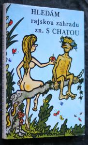 náhled knihy - Hledám rajskou zahradu, zn. S chatou