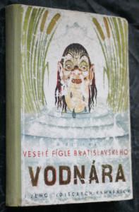 náhled knihy - Veselé fígle bratislavského vodnára a jeho vidieckych kamarátov