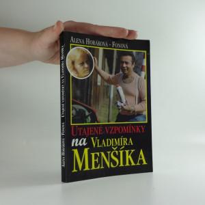 náhled knihy - Utajené vzpomínky na Vladimíra Menšíka