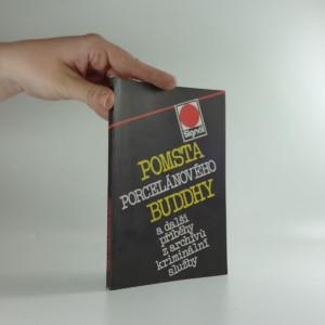 náhled knihy - Pomsta porcelánového Buddhy a další příběhy z archívů kriminální služby