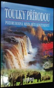 náhled knihy - Toulky přírodou : pozoruhodná místa pěti kontinentů