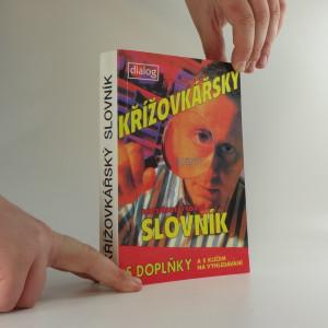 náhled knihy - Křížovkářský slovník : (s doplňky a s klíčem na vyhledávání)