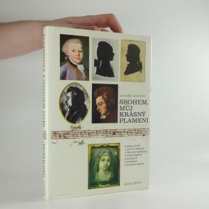 náhled knihy - Sbohem, můj krásný plameni : zlomky o životě a díle W. A. Mozarta z fiktivních vzpomínek Josefíny Duškové provázených poznámkami neznámého nálezce : pro čtenáře od 13 let