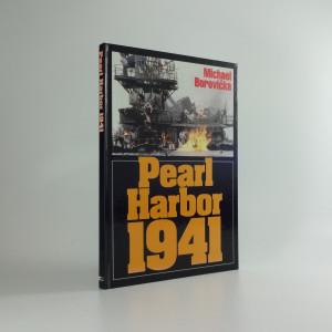 náhled knihy - Pearl Harbor 1941 : ze zákulisí jednoho zákeřného přepadu