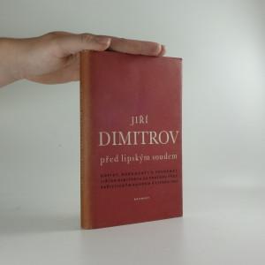 náhled knihy - Jiří Dimitrov před lipským soudem : dopisy, dokumenty a pozn. Jiřího Dimitrova za procesu před fašistickým soudem v Lipsku 1933