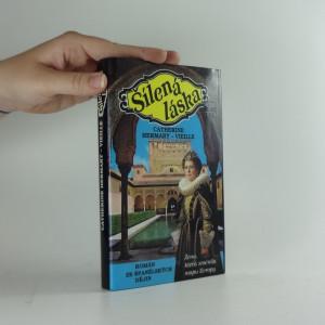 náhled knihy - Šílená láska : Román ze španělských dějin