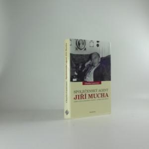 náhled knihy - Společenský agent Jiří Mucha : láska a žal za železnou oponou - intriky, sex, špioni