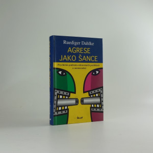 náhled knihy - Agrese jako šance : psychická podstata zdravotních problémů a onemocnění