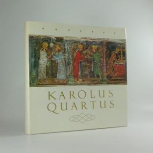 náhled knihy - Karolus Quartus : sborník vědeckých prací o době, osobnosti a díle českého krále a římského císaře Karla IV.