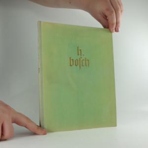 náhled knihy - Hieronymus Bosch : das Werk heravsgegeben von Kurt Pfister