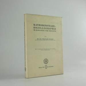 náhled knihy - Kathodenstrahl-Oszillographie in Biologie und Medizin