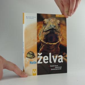 náhled knihy - Naše želva : správná péče o různé druhy, zdravá výživa, porozumění