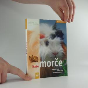 náhled knihy - Naše morče : vhodná péče, zdravá strava, správné porozumění