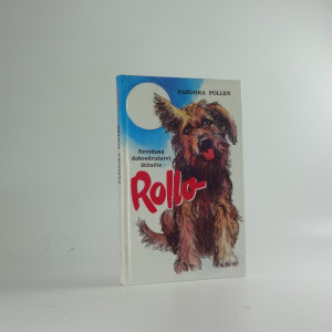 náhled knihy - Rollo : Nevídaná dobrodružství malého štěněte vypráví moudrý pes Roger
