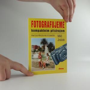 náhled knihy - Fotografujeme kompaktním přístrojem : praktická příručka pro fotoamatéry