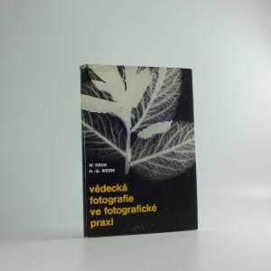náhled knihy - Vědecká fotografie ve fotografické praxi : Metody optimálního vytěžení informací z černobílých negativů : Určeno středoškolákům a vysokoškolákům