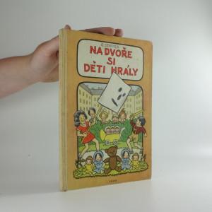 náhled knihy - Na dvoře si děti hrály