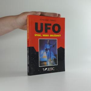 náhled knihy - UFO : útok, nebo sblížení? : únosy UFO v Německu, Rakousku a Švýcarsku : vyprávějí očití svědkové