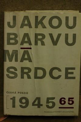 náhled knihy - Jakou barvu má srdce : Antologie české poezie 1945-1965