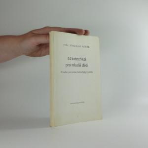 náhled knihy - 44 katechezí jako příprava na první svaté přijímání : příručka pro kněze, katechety i rodiče