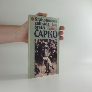 náhled knihy - Krakonošova zahrada bratří Čapků : léta pobytu Dr. Antonína Čapka a jeho rodiny v Úpici (1890-1907)