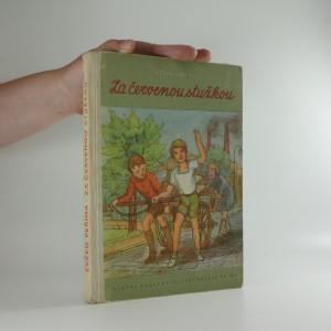 náhled knihy - Za červenou stužkou : příběh chlapců a děvčat z 3. A