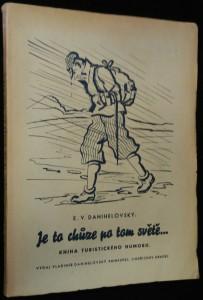 náhled knihy - Je to chůze po tom světě ... : [Kniha turistického humoru] : Líc i rub putování naší domovinou čili slasti i trampoty lidu tuláckého ...
