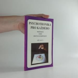 náhled knihy - Psychotronika pro každého : možnosti, užití, rozvoj schopností