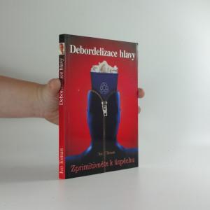 náhled knihy - Debordelizace hlavy : zprimitivněte k úspěchu