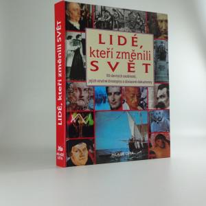 náhled knihy - Lidé, kteří změnili svět : 50 slavných osobností, jejich stručné životopisy a obrazové dokumenty