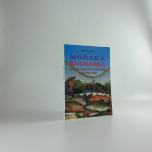 náhled knihy - Mořská kuchařka : ryby, krevety, chobotnice, sépie a jiné dary moře