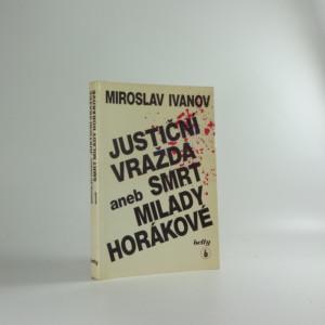 náhled knihy - Justiční vražda, aneb, Smrt Milady Horákové