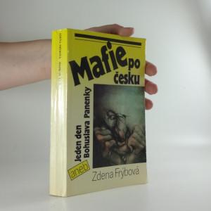 náhled knihy - Mafie po česku, aneb, Jeden den Bohuslava Panenky