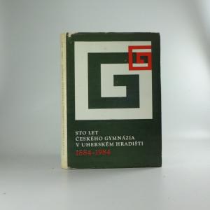 náhled knihy - Sto let českého gymnázia v Uherském Hradišti (1884-1984)