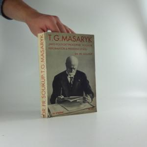 náhled knihy - T. G. Masaryk jako politický průkopník, sociální reformátor a president státu