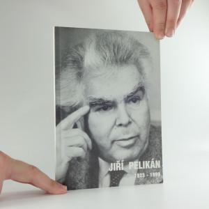 náhled knihy - Jiří Pelikán : sborník 1923-1999