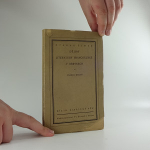 náhled knihy - Dějiny literatury francouzské v obrysech. Díl III., svazek druhý, Věk Ludvíka Velikého. Klasický věk