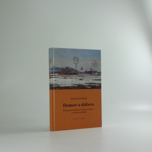 náhled knihy - Domov a dálava : kulturní totožnost a obecné lidství v českém myšlení