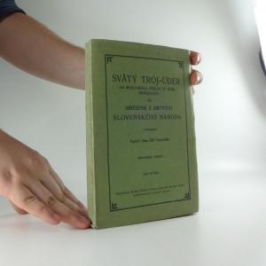 náhled knihy - Svätý troj - úder na bralo-skalu, základ to našej budúcnosti. Čili kriesenie z mrtvých slovenského národa.