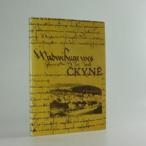 náhled knihy - Čkyně : 1537-1987 : sborník k 450. výročí povýšení obce na městečko