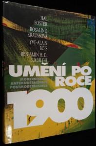 náhled knihy - Umění po roce 1900 : modernismus, antimodernismus, postmodernismus
