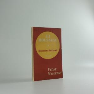 náhled knihy - Nesmrtelné stránky J.J. Rousseaua, jak je vybral a vysvětlil Romain Rolland