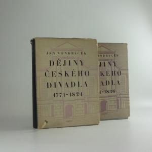 náhled knihy - Dějiny českého divadla, doba obrozenská 1771-1824 ; doba předbřeznová 1824-1846