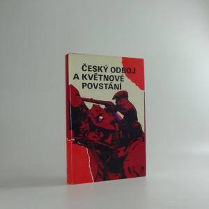 náhled knihy - Český odboj a Květnové povstání : sborník dokumentů 1943-1945