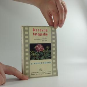 náhled knihy - Barevná fotografie způsobem negativ-positiv : Určeno prac. ve filmovém prům. i fotografům-amatérům