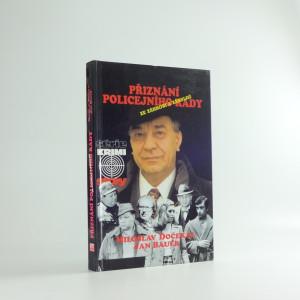 náhled knihy - Přiznání policejního rady : příběhy ze záhrobí i zákulisí