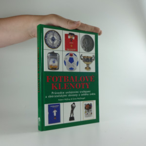 náhled knihy - Fotbalové klenoty : průvodce unikátními trofejemi a sběratelskými skvosty z celého světa
